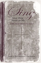 Sing Them Over Again to Me: Hymns and Hymnbooks in America (Religion & American Culture)